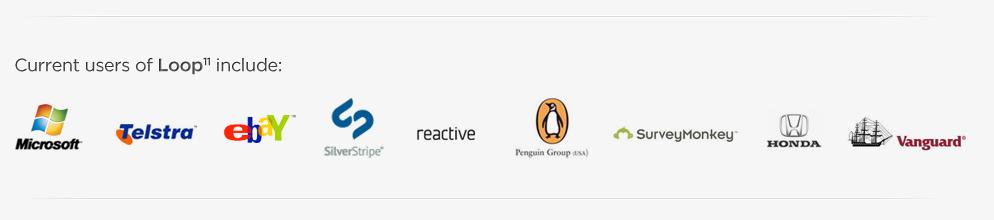 Current users of Loop11 include: Microsoft, Telstra, ebay, Silverstripe, Reactive, Penguin Group (USA), SurveyMonkey, Honda, Vanguard